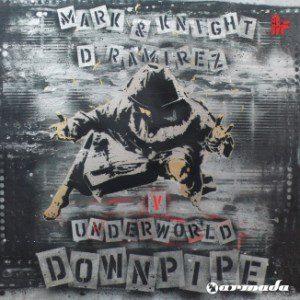 Mark Knight & D.Ramirez V Underworld - Downpipe