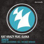 Kat Krazy Feat. Elkka - Siren (Armin Van Buuren / Kill The Buzz Remixes)