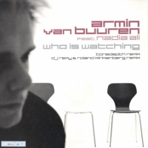 armin-van-buuren-featuring-nadia-ali-who-is-watching
