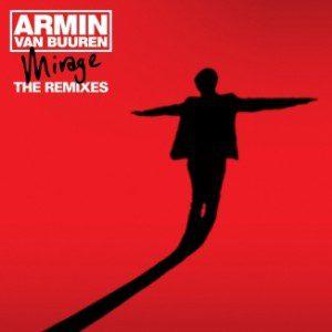 Armin Van Buuren - Mirage - The Remixes