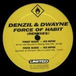 Denzil & Dwayne - Force Of Habit (Remixes)