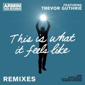 armin-van-buuren-feat-trevor-guthrie-this-is-what-it-feels-like-remixes
