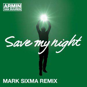 armin-van-buuren-save-my-night-mark-sixma-remix