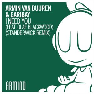 1000x1000-Armin-van-Buuren-&-Garibay---I-Need-You-(feat.-Olaf-Blackwood)-(Standerwick-Remix)